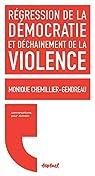 Régression de la démocratie et déchaînement de la violence par Chemillier-Gendreau