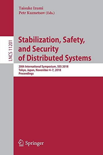 Stabilization, Safety, and Security of Distributed Systems: 20th International Symposium, SSS 2018, Tokyo, Japan, November 4–7, 2018, Proceedings