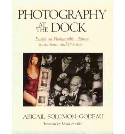 Photography at the Dock: Essays on Photographic History, Institutions and Practices (Media and Society) (Paperback) - Common