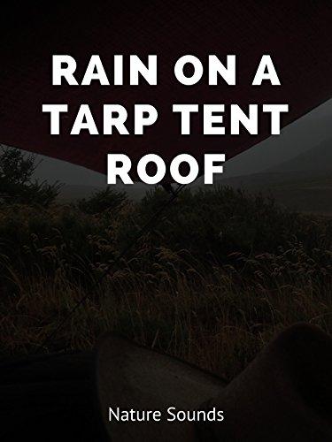 Rain on a Tarp Tent Roof - Nature Sounds [OV]