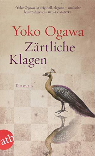 Buchseite und Rezensionen zu 'Zärtliche Klagen: Roman' von Yoko Ogawa