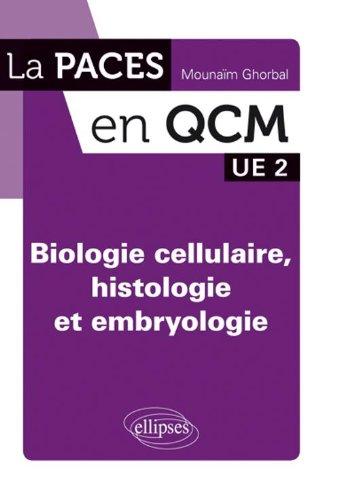 Biologie Cellulaire Histologie et Embryologie en Qcm UE2 par Mounaïm Ghorbal