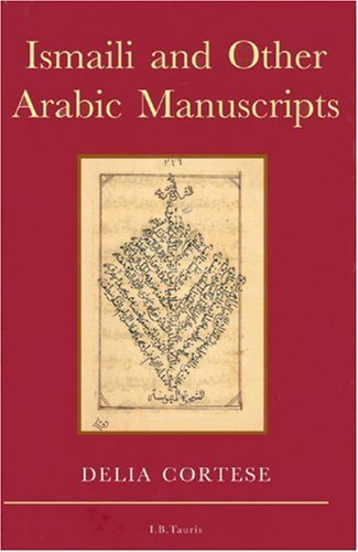 Ismaili and Other Arabic Manuscripts: A Descriptive Catalogue of Manuscripts in the Library of the (In Association With the Institute of Ismaili Studies)