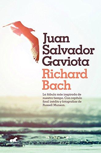 Juan Salvador Gaviota: La fábula más inspirada de nuestro tiempo. Con capítulo final inédito y fotografías de Russell Munson. (Millenium) por Richard Bach