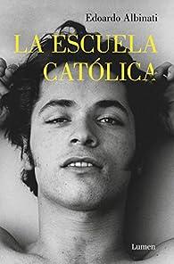 La escuela católica par Edoardo Albinati