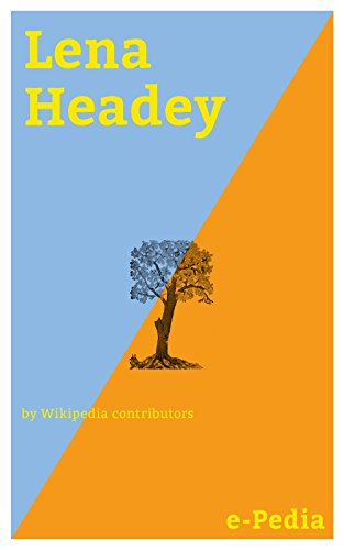 e-Pedia: Lena Headey: Lena Headey (born 3 October 1973) is an English actress and voice actress (English Edition)