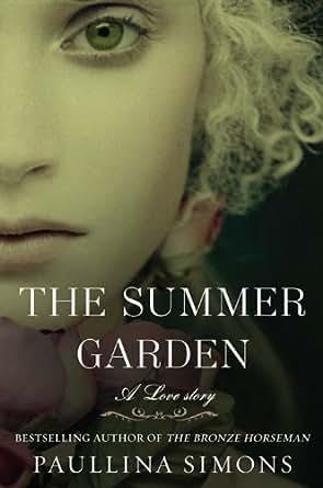 The Summer Garden: A Novel (The Bronze Horseman Trilogy ...