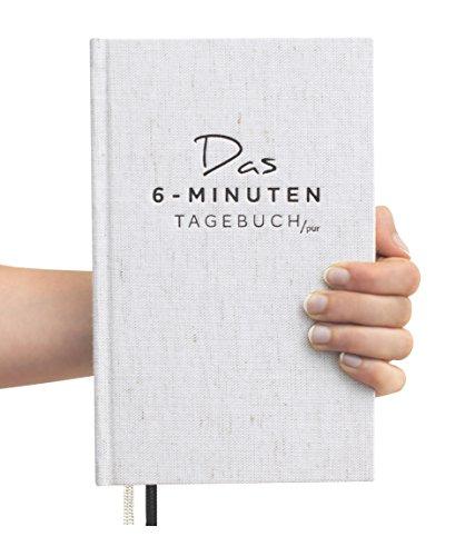 Das 6-Minuten-Tagebuch PUR (die Nachfolgeversion) | Erfolgs-Journal, Dankbarkeits-Journal | Mix aus Notizbuch und Tagebuch | Täglich 6 Minuten für mehr Erfolg, Gelassenheit und Achtsamkeit