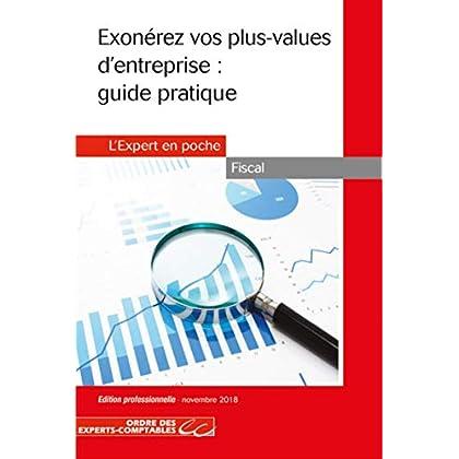 Exonerez vos plus-values d'entreprises : Guide pratique (3e ed.): Cette 3ème édition remplace cette référence 9782352676256