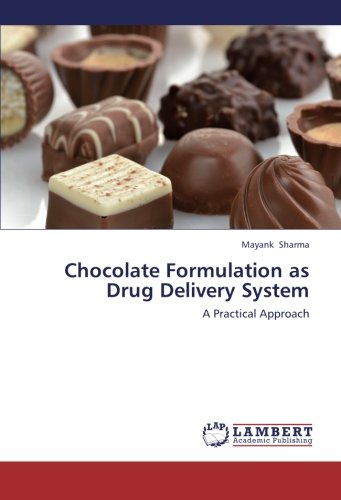 Chocolate Formulation as Drug Delivery System: A Practical Approach