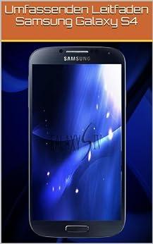 Umfassenden Leitfaden Samsung Galaxy S4 von [Nicholson, Brian]