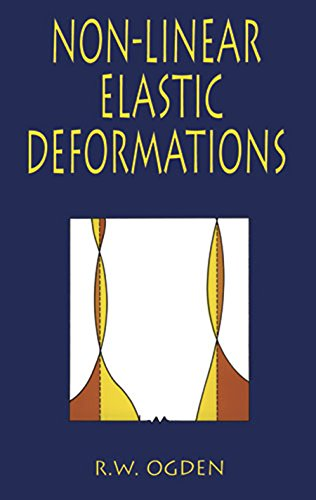 Non-Linear Elastic Deformations (Dover Civil and Mechanical Engineering) (English Edition)