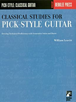 Classical Studies for Pick-Style Guitar - Volume 1: Develop Technical Proficiency with Innovative Solos and Duets par [Leavitt, William]