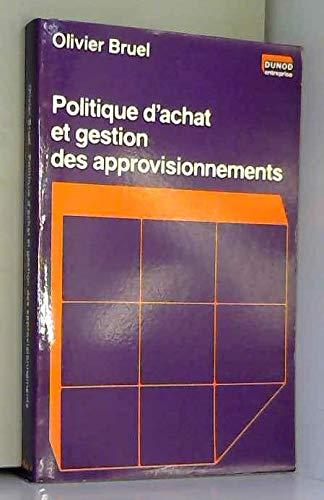 Politique d'achat et gestion des approvisionnements par Olivier Bruel