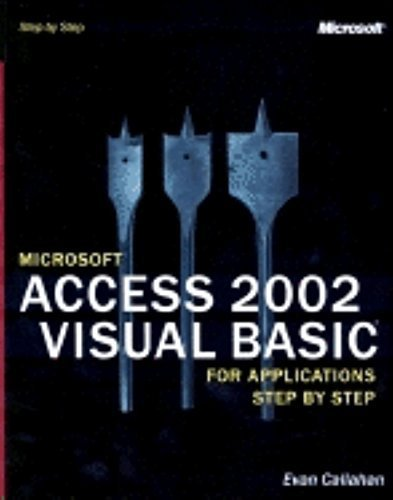Microsoft Access 2002 Visual Basic for Applications Step by Step (Step by Step (Microsoft)) by Callahan, Evan (2001) Paperback
