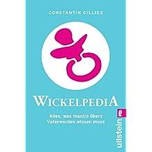 Wickelpedia: Alles, was man(n) übers Vater werden wissen muss