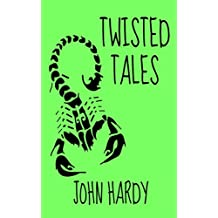 Twisted Tales: A Collection of Short Stories