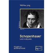 Schopenhauer: Leben im Absurden (Die blaue Reihe)