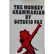 The Monkey Grammarian by Octavio Paz (1981-10-23)