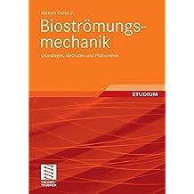 Bioströmungsmechanik: Grundlagen, Methoden und Phänomene