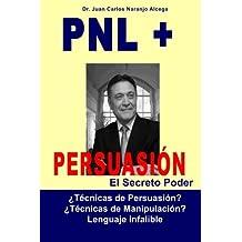 PNL + Persuasion: ¿Técnicas de Persuasión? o ¿Técnicas de manipulación?