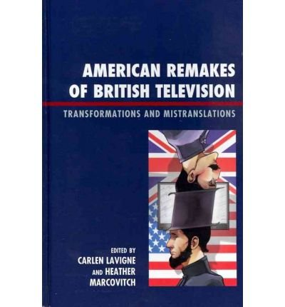 [(American Remakes of British Television: Transformations and Mistranslations)] [Author: Carlen LaVigne] published on (April, 2011)