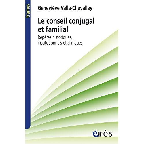 Le conseil conjugal et familial : Repères historiques, institutionnels et cliniques