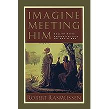 Imagine Meeting Him