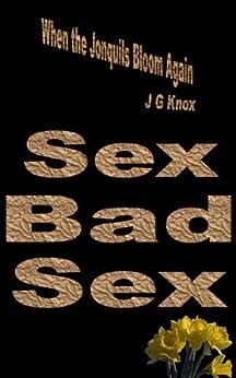4. Sex, Bad Sex (When the Jonquils Bloom Again, 3rd Edition) (English Edition) von [Knox, J G]