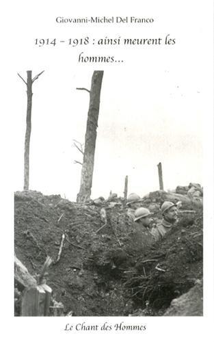 1914-1918 : ainsi meurent les hommes.