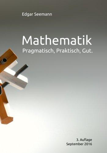 Mathematik: Pragmatisch, Praktisch, Gut.