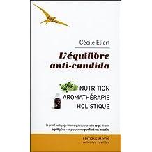 L'équilibre anti-candida - Nutrition - Aromathérapie holistique