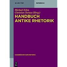 Handbuch Antike Rhetorik (Handbücher Rhetorik)