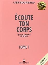 Ecoute ton corps, tome 1