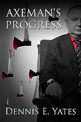 Axeman's Progress (Supernatural Horror Suspense) (English Edition)