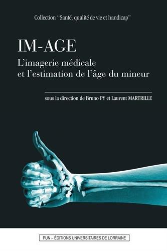 Im-âge : L'imagerie médicale et l'estimation de l'âge du mineur par Collectif