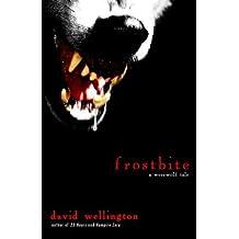 Frostbite: A Werewolf Tale by David Wellington (2009-10-06)