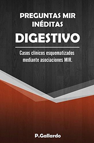 Preguntas MIR inéditas: Digestivo.: Casos clínicos esquematizados mediante asociaciones MIR. por P. Gallardo