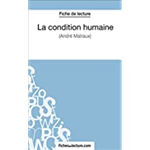 La condition humaine: Analyse complète de l'oeuvre (French Edition)