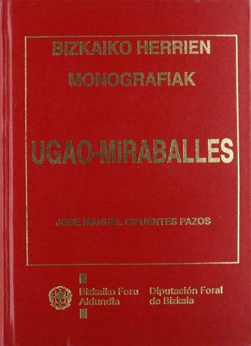 Ugao Miraballes. Bizkaiko Herrien Monografiak