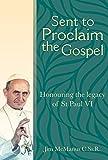 Sent to Proclaim the Gospel: Honouring the legacy of St Paul VI
