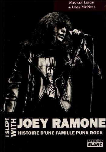 I SLEPT WITH JOEY RAMONE Histoire d'une famille punk rock