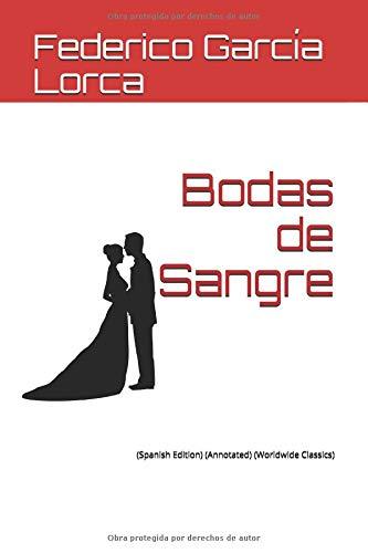 Bodas de Sangre: (Annotated) (Worldwide Classics) por Federico García Lorca