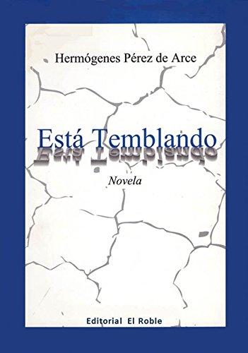 Está Temblando:Novela por Hermógenes Pérez de Arce