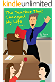 The Teacher That Changed My Life (The Teacher That... Book 3)
