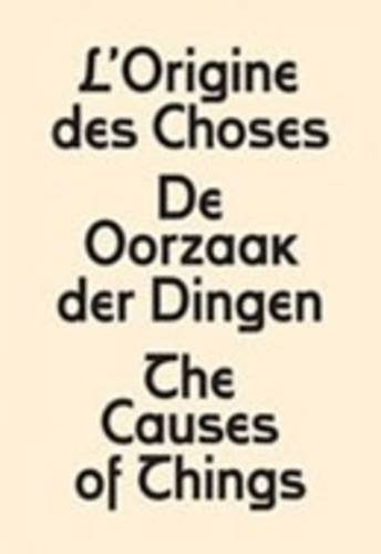 The Causes of Things: L'origine Des Choses - De Oorzaak Der Dingen por Sebastien Faucon
