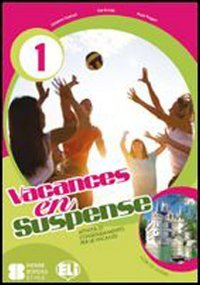 Vacances en suspense. Per la Scuola media. Con CD Audio: 1