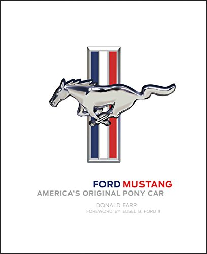 Ford Mustang: America's Original Pony Car di Donald Farr