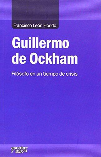 Guillermo De Ockham. Filósofo En Un Tiempo De Crisis (Análisis y Crítica)