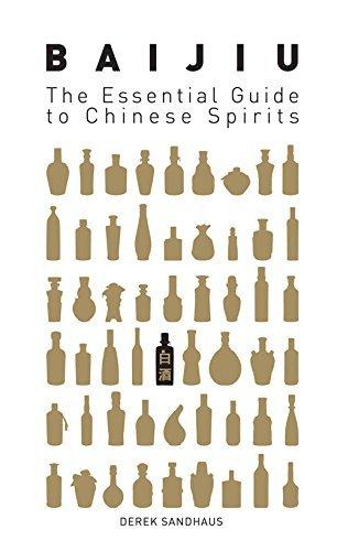 Baijiu: The Essential Guide to Chinese Spirits by Derek Sandhaus (November 01,2015)